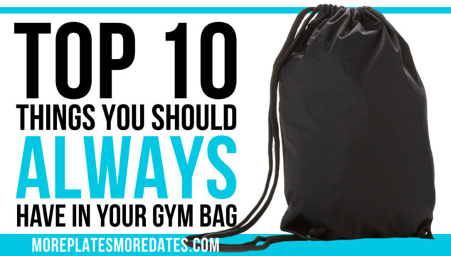 The Top 10 Things You Should Always Have In Your Gym Bag