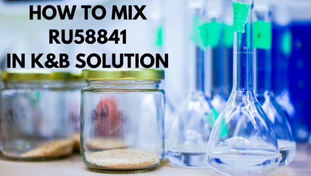 How To Mix RU58841 In K&B Solution
