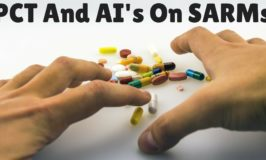 PCT and AI's for SARMs –  Do I Need A PCT/Aromatase Inhibitor If I Use SARMs?