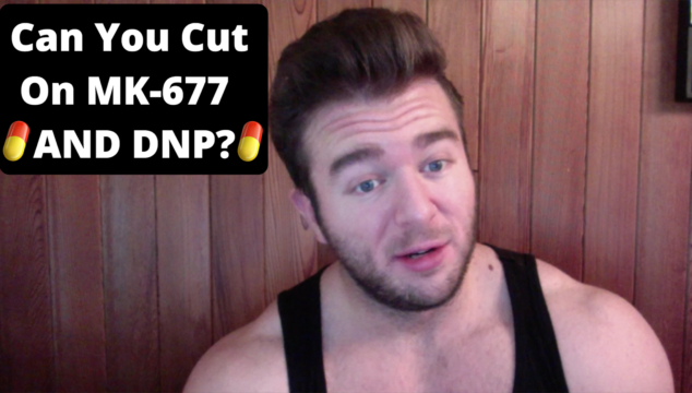 Can You Cut On MK-677 And DNP?